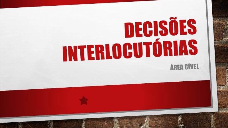 DEC INTERLOCUTÓRIAS